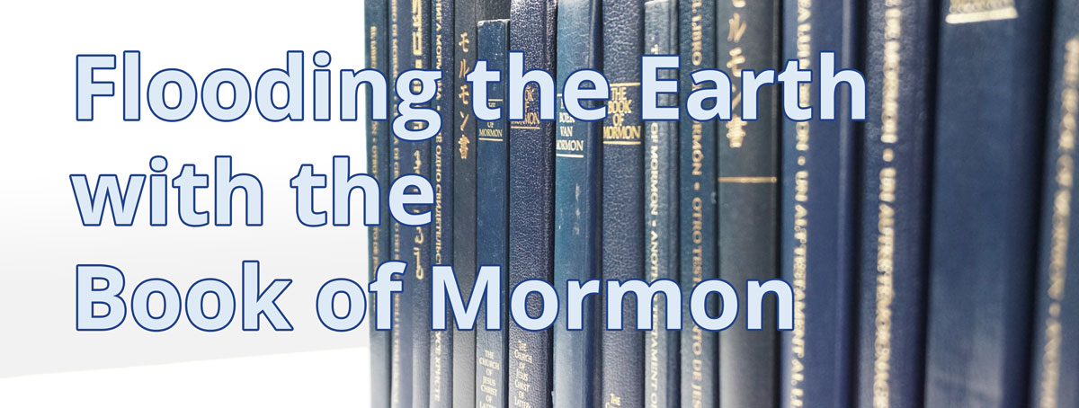 Flooding the Earth with the Book of Mormon